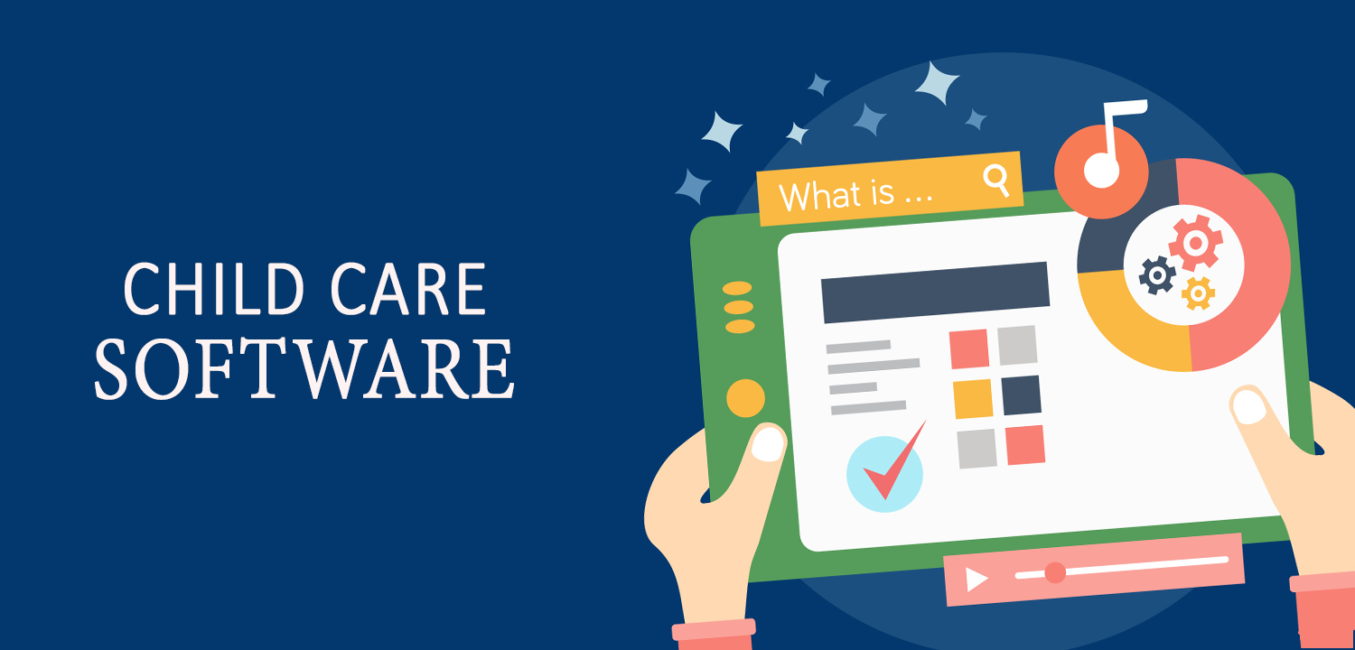 Childcare software as per your Child's Needs